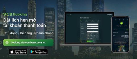 Vietcombank thí điểm đặt lịch hẹn mở tài khoản thanh toán trên kênh trực tuyến